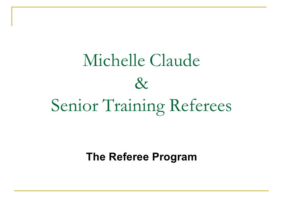 Michelle Claude & Senior Training Referees The Referee Program