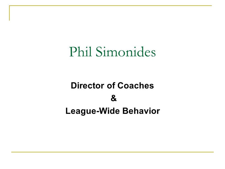 Phil Simonides Director of Coaches & League-Wide Behavior