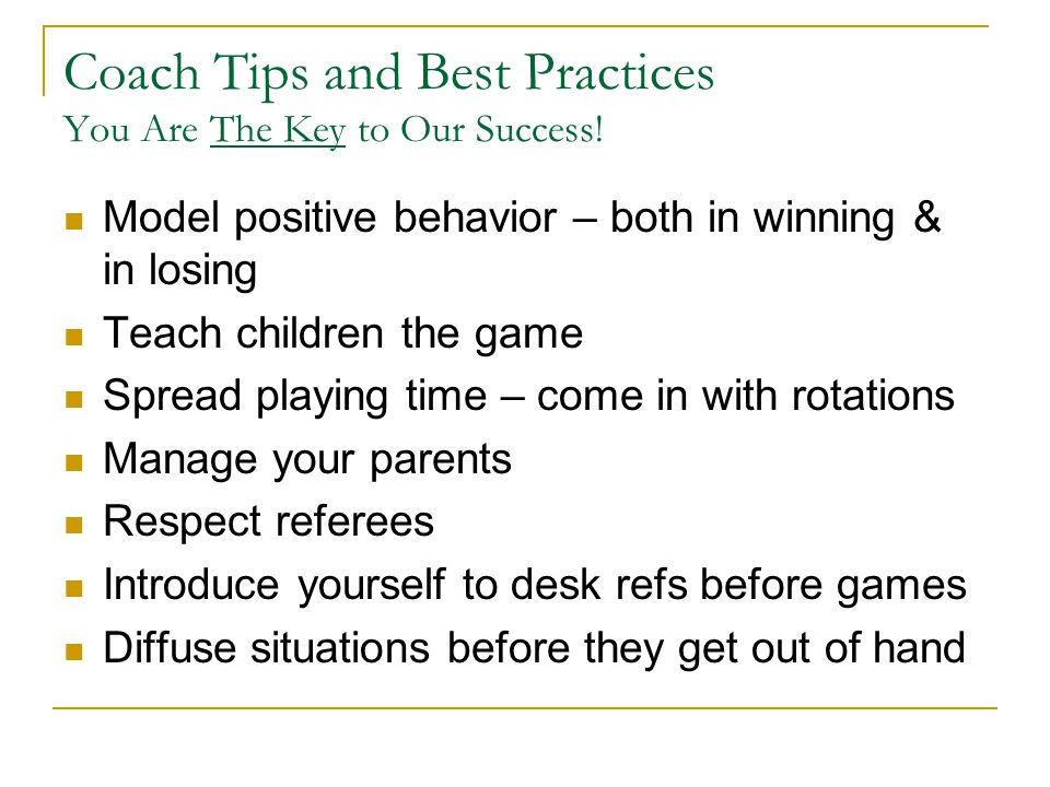 Coach Tips and Best Practices You Are The Key to Our Success.