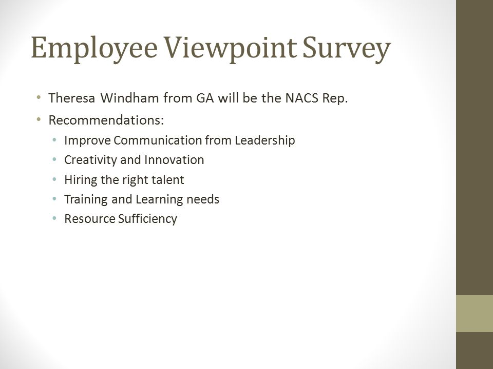Employee Viewpoint Survey Theresa Windham from GA will be the NACS Rep.