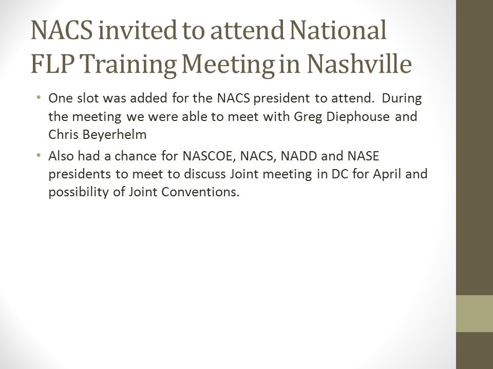 NACS invited to attend National FLP Training Meeting in Nashville One slot was added for the NACS president to attend.