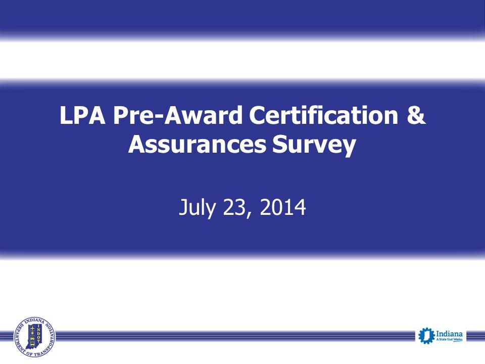 LPA Pre-Award Certification & Assurances Survey July 23, 2014
