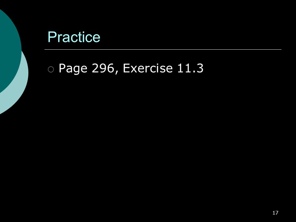 17 Practice  Page 296, Exercise 11.3