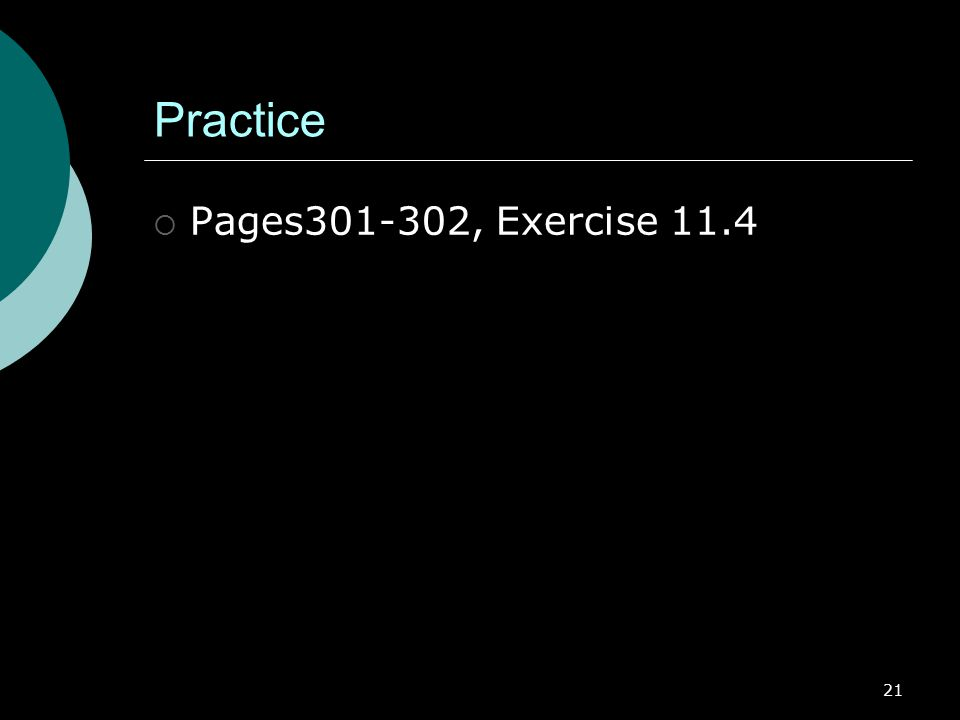 21 Practice  Pages301-302, Exercise 11.4