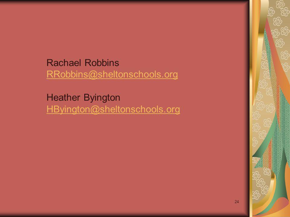 24 Rachael Robbins RRobbins@sheltonschools.org Heather Byington HByington@sheltonschools.org