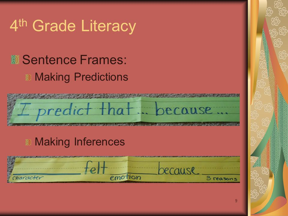 9 4 th Grade Literacy Sentence Frames: Making Predictions Making Inferences