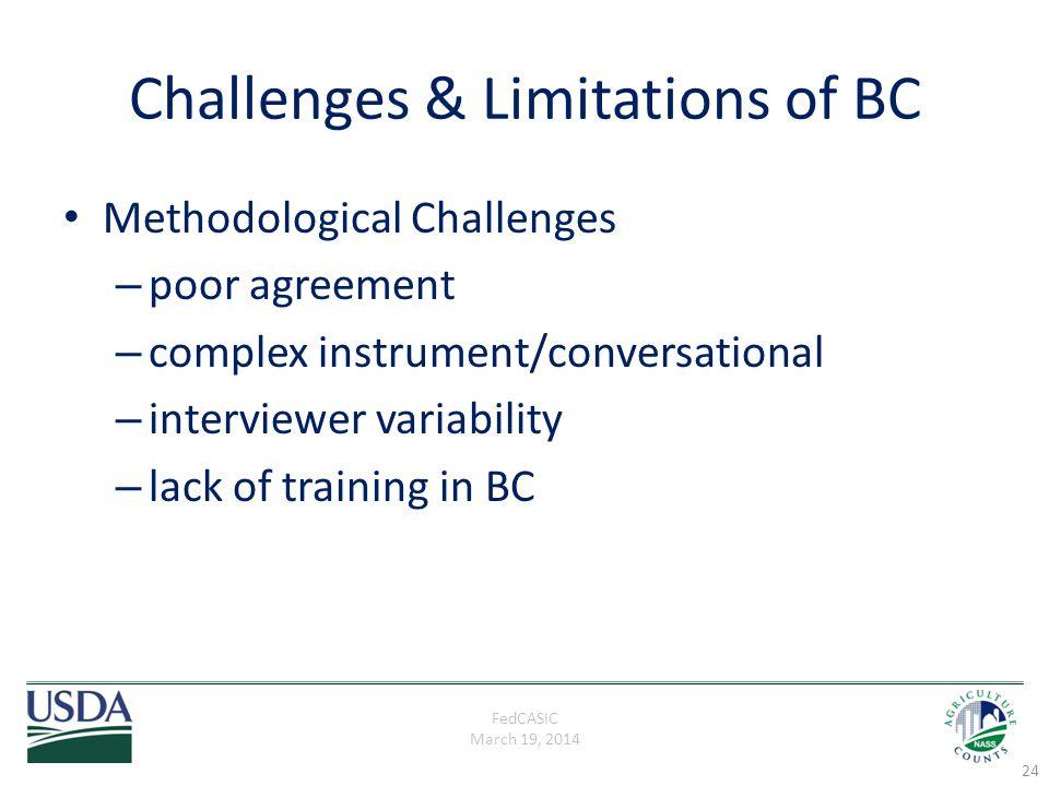 FedCASIC March 19, 2014 Challenges & Limitations of BC Methodological Challenges – poor agreement – complex instrument/conversational – interviewer va