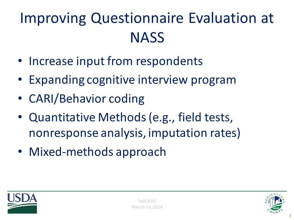 FedCASIC March 19, 2014 Current Study Recent OMB recommendation to modify the answer categories for some questions on our Ag Labor Survey Opportunity to do mixed-methods test: – Cognitive Interviewing – Field Test – Behavior Coding 4