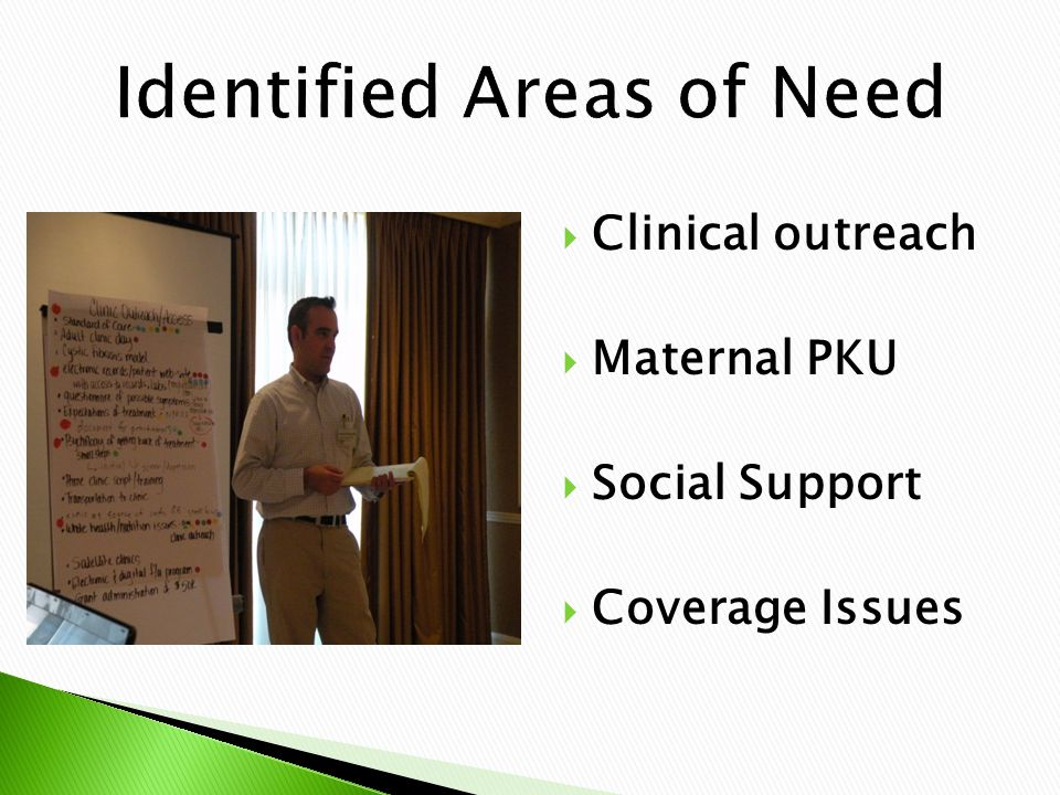  Clinical outreach  Maternal PKU  Social Support  Coverage Issues
