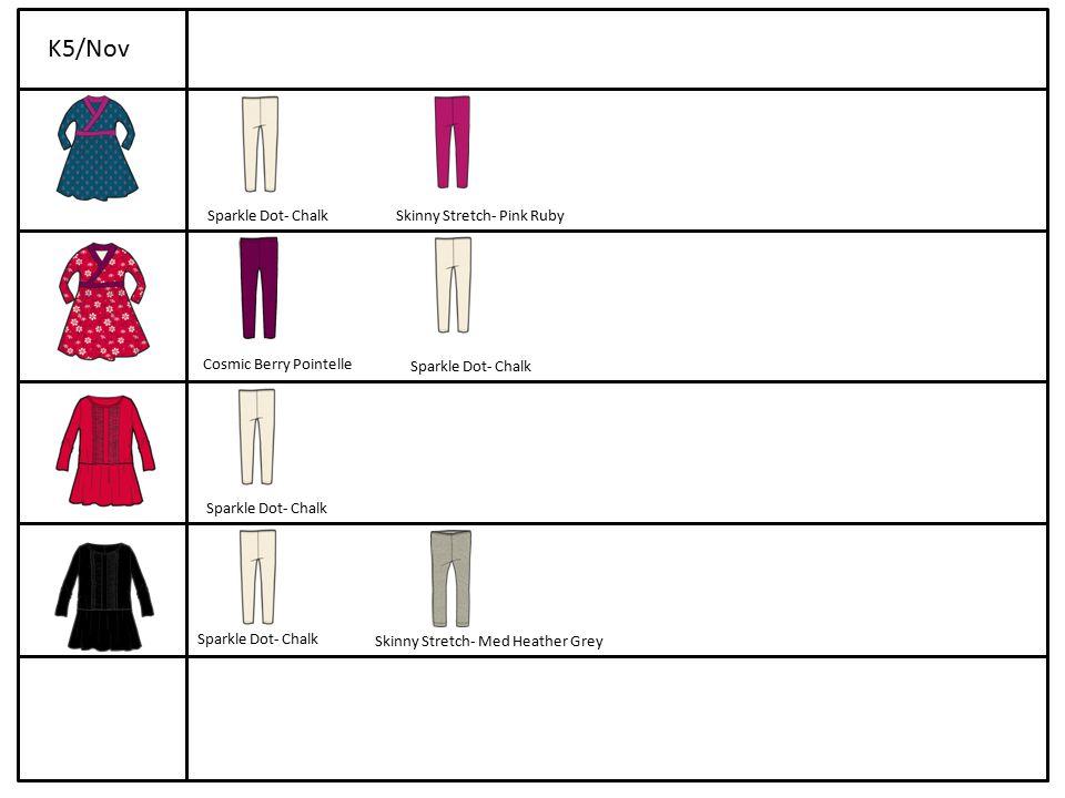 Sparkle Dot- Chalk Cosmic Berry Pointelle Skinny Stretch- Med Heather Grey Skinny Stretch- Pink Ruby K5/Nov