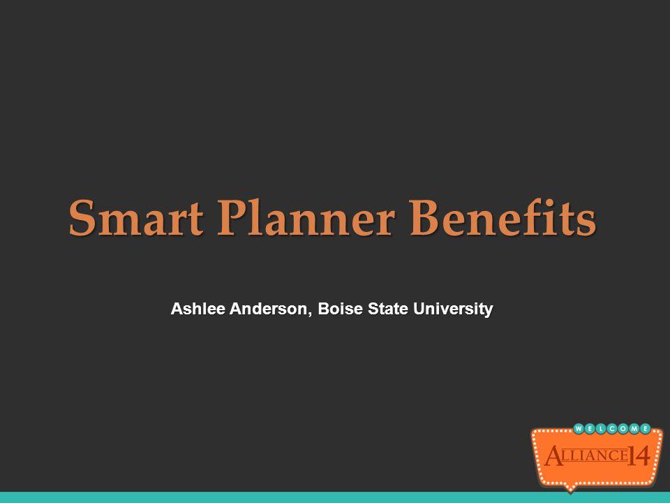 Ashlee Anderson, Boise State University Smart Planner Benefits