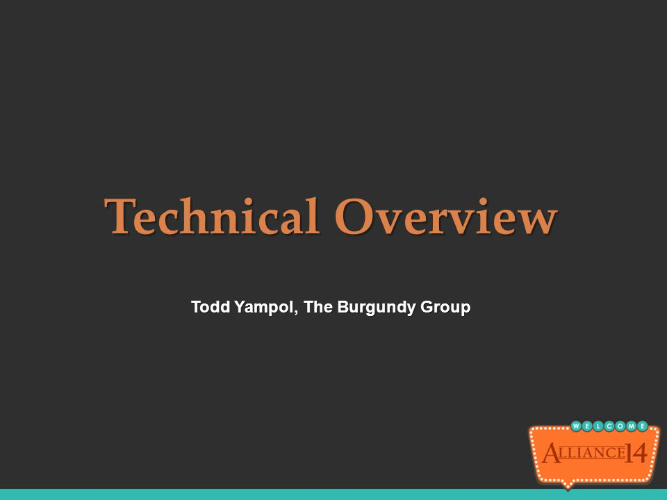 Todd Yampol, The Burgundy Group Technical Overview