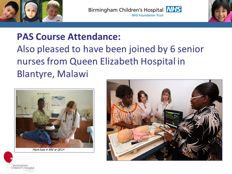 PAS Course Attendance: Also pleased to have been joined by 6 senior nurses from Queen Elizabeth Hospital in Blantyre, Malawi