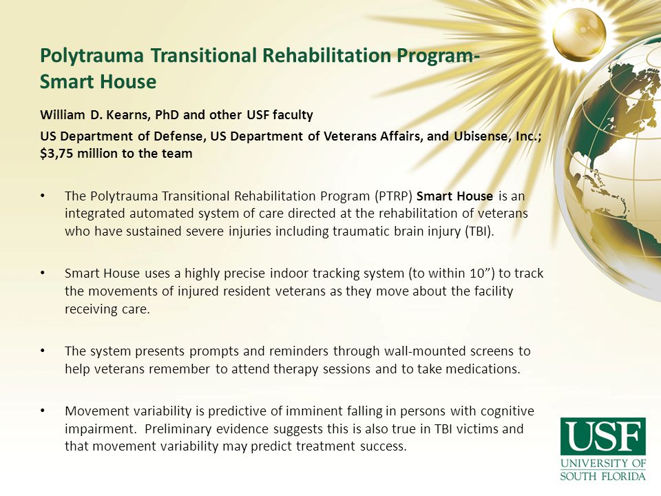 Polytrauma Transitional Rehabilitation Program- Smart House William D.