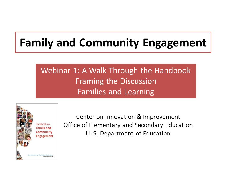 Family and Community Engagement Center on Innovation & Improvement Office of Elementary and Secondary Education U.