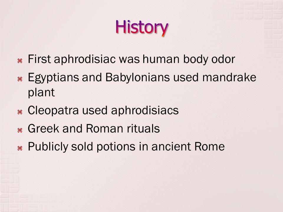  Aphrodisiacs a threat to chastity once Roman empire ended  Church banned:  Black beans  Avocados  Chocolate