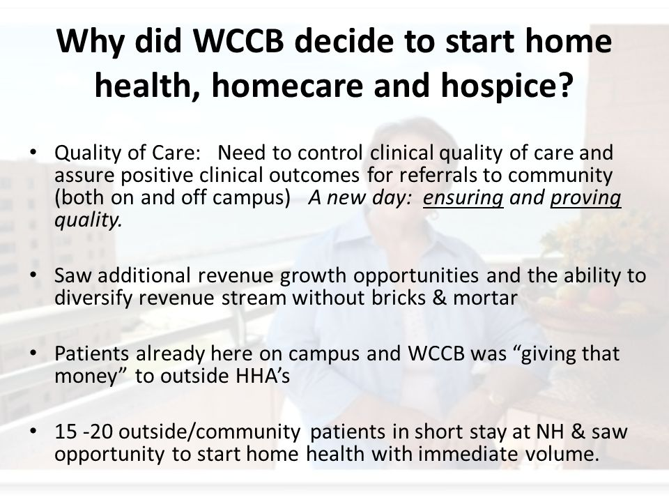 Why did WCCB decide to start home health, homecare and hospice.