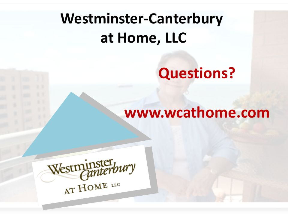 Westminster-Canterbury at Home, LLC Questions www.wcathome.com