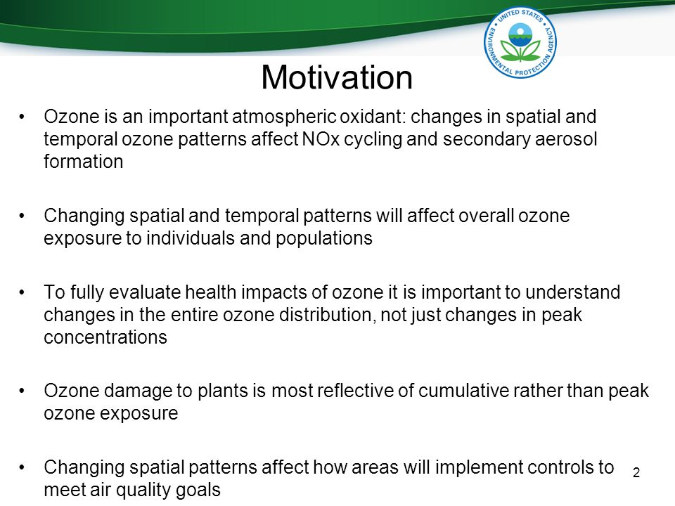 Motivation Ozone is an important atmospheric oxidant: changes in spatial and temporal ozone patterns affect NOx cycling and secondary aerosol formation Changing spatial and temporal patterns will affect overall ozone exposure to individuals and populations To fully evaluate health impacts of ozone it is important to understand changes in the entire ozone distribution, not just changes in peak concentrations Ozone damage to plants is most reflective of cumulative rather than peak ozone exposure Changing spatial patterns affect how areas will implement controls to meet air quality goals 2