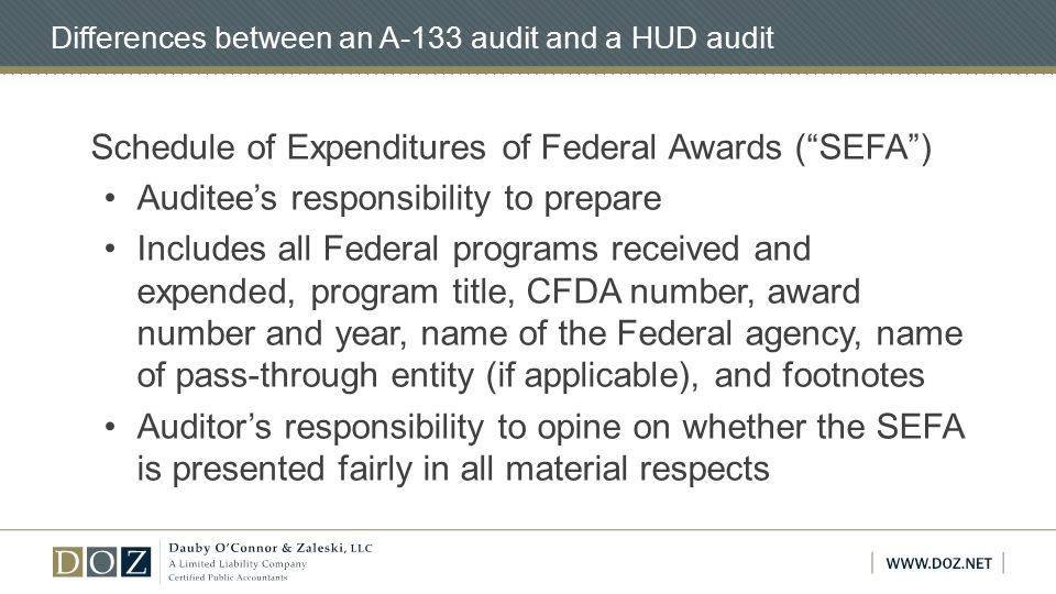 Schedule of Expenditures of Federal Awards ( SEFA ) Auditee's responsibility to prepare Includes all Federal programs received and expended, program title, CFDA number, award number and year, name of the Federal agency, name of pass-through entity (if applicable), and footnotes Auditor's responsibility to opine on whether the SEFA is presented fairly in all material respects