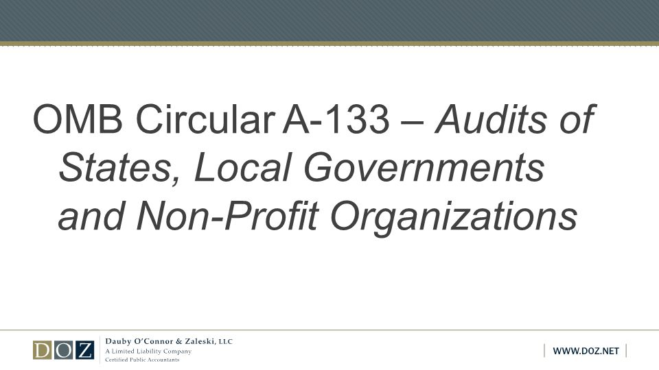 OMB Circular A-133 – Audits of States, Local Governments and Non-Profit Organizations