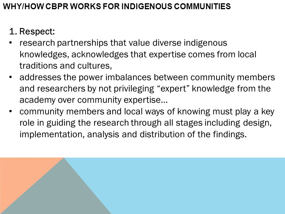 1. Respect: research partnerships that value diverse indigenous knowledges, acknowledges that expertise comes from local traditions and cultures, addr