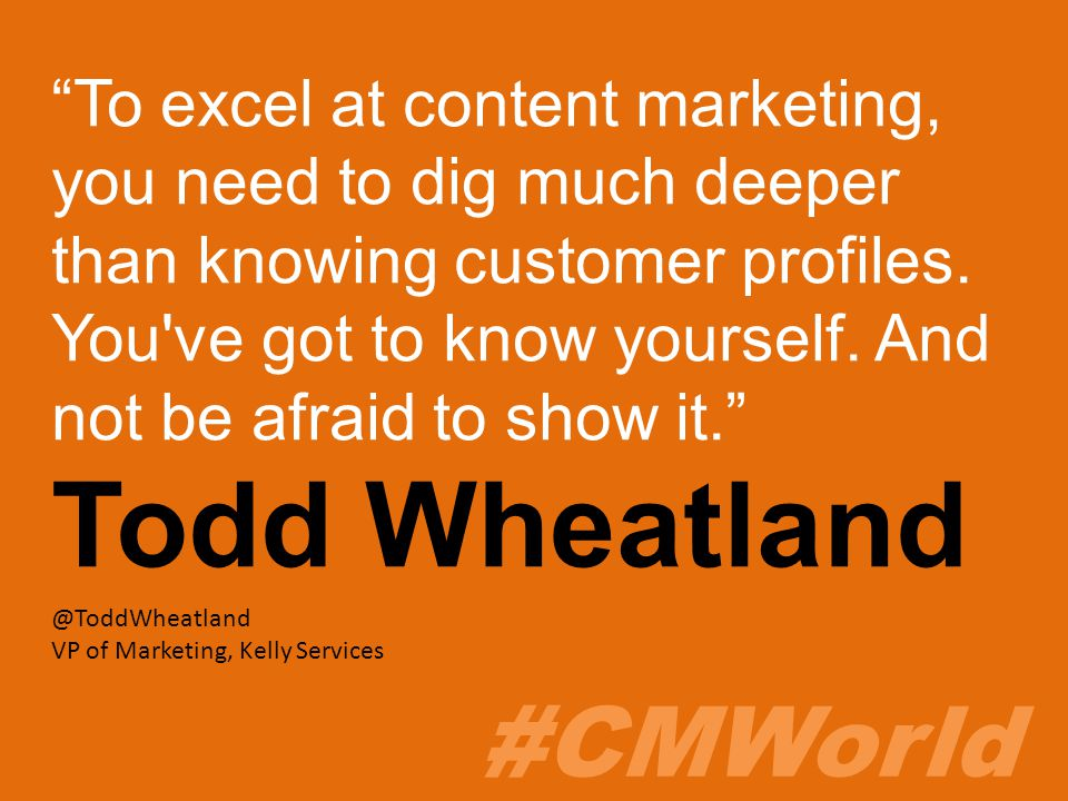 #CMWorld To excel at content marketing, you need to dig much deeper than knowing customer profiles.