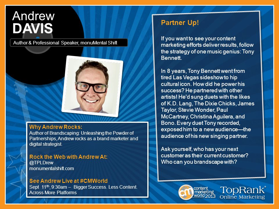 Why Andrew Rocks: Author of Brandscaping: Unleashing the Powder of Partnerships, Andrew rocks as a brand marketer and digital strategist.