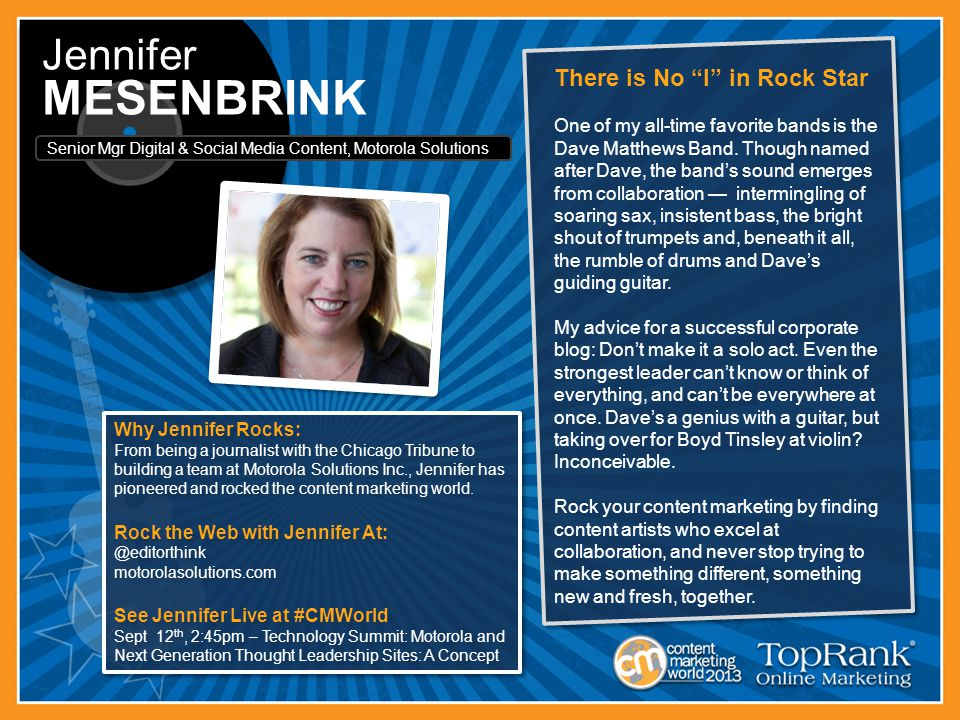 Why Jennifer Rocks: From being a journalist with the Chicago Tribune to building a team at Motorola Solutions Inc., Jennifer has pioneered and rocked the content marketing world.
