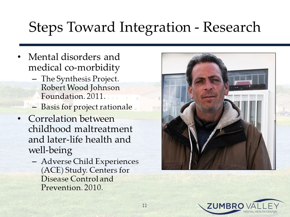 Steps Toward Integration - Research Mental disorders and medical co-morbidity – The Synthesis Project. Robert Wood Johnson Foundation. 2011. – Basis f