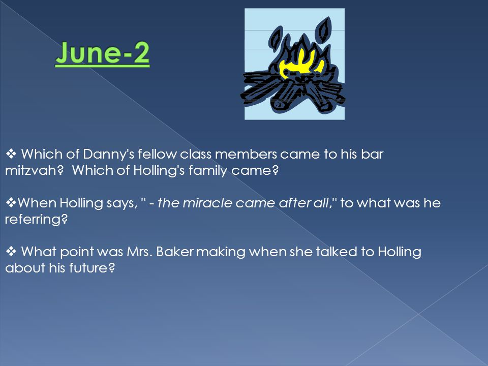  Which of Danny's fellow class members came to his bar mitzvah? Which of Holling's family came?  When Holling says,