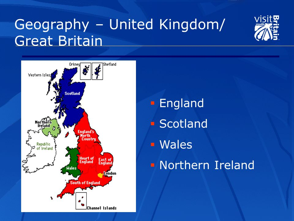 Geography – United Kingdom/ Great Britain  England  Scotland  Wales  Northern Ireland