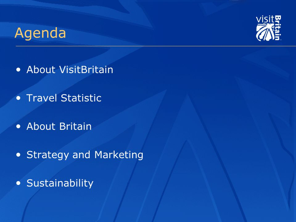 Agenda About VisitBritain Travel Statistic About Britain Strategy and Marketing Sustainability