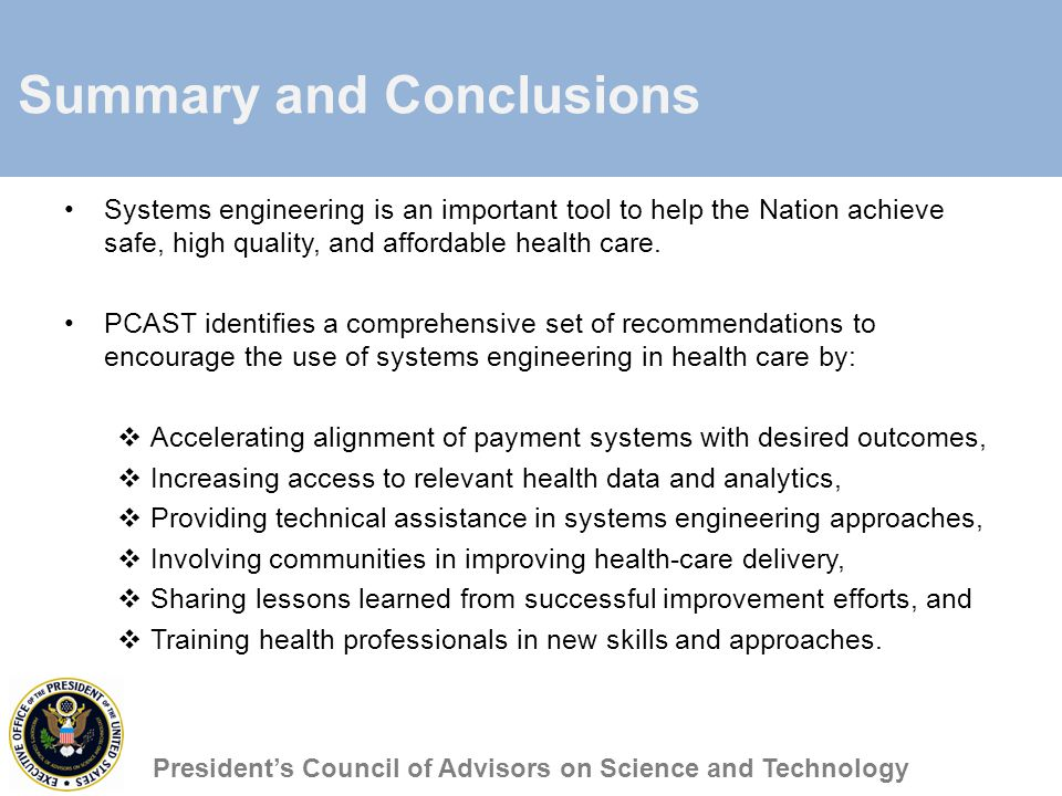 Summary and Conclusions Systems engineering is an important tool to help the Nation achieve safe, high quality, and affordable health care.