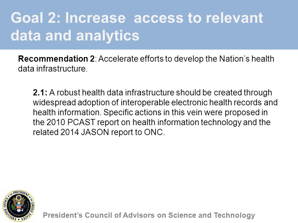 Goal 2: Increase access to relevant data and analytics Recommendation 2: Accelerate efforts to develop the Nation's health data infrastructure.