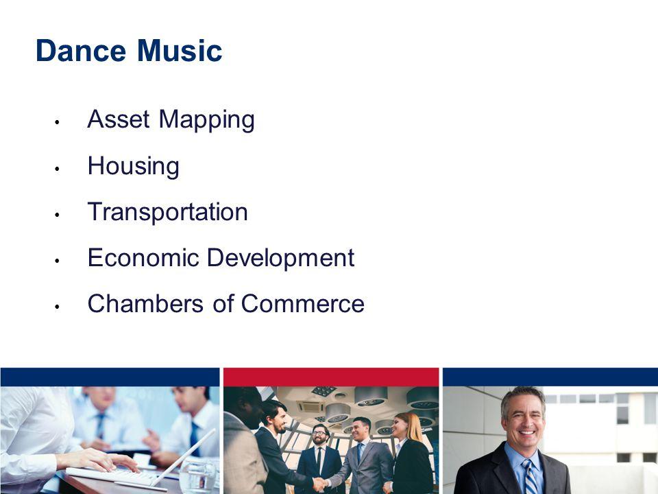 Dance Music Asset Mapping Housing Transportation Economic Development Chambers of Commerce