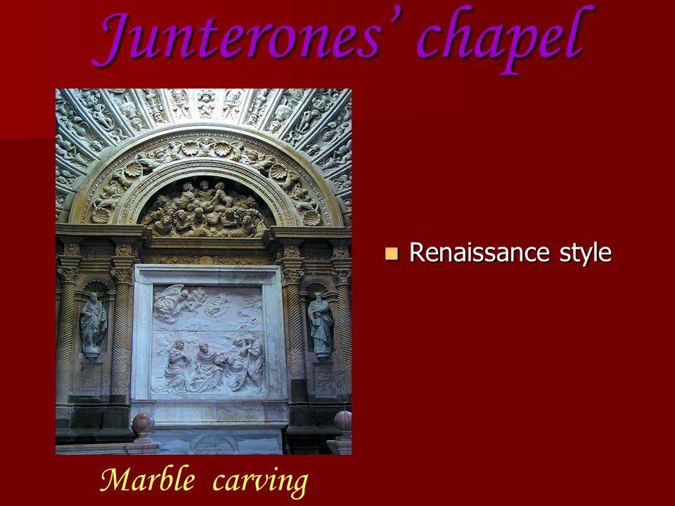 Renaissance style Renaissance style Junterones' chapel Marble carving