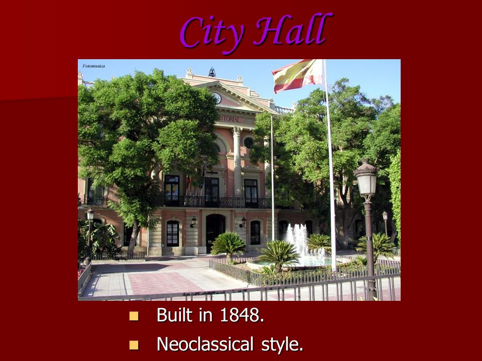 City Hall Built in 1848. Neoclassical style.