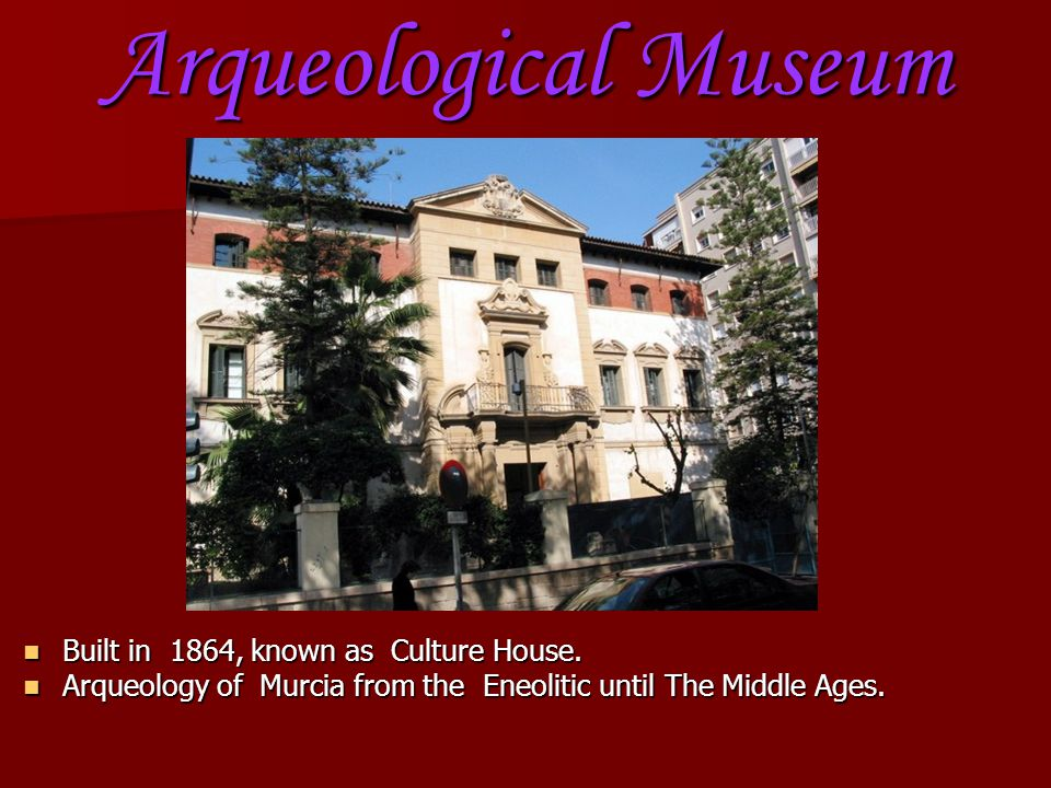 Arqueological Museum Built in 1864, known as Culture House.