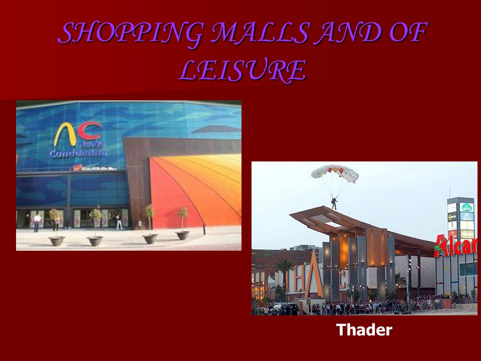 SHOPPING MALLS AND OF LEISURE Nueva Condomina Thader