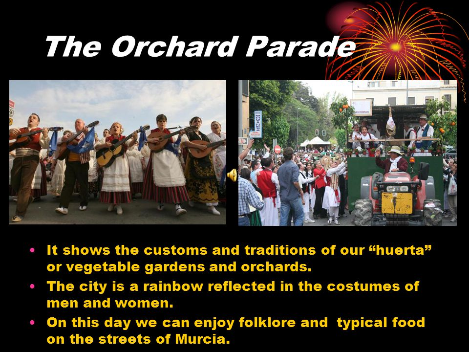 The Orchard Parade It shows the customs and traditions of our huerta or vegetable gardens and orchards.