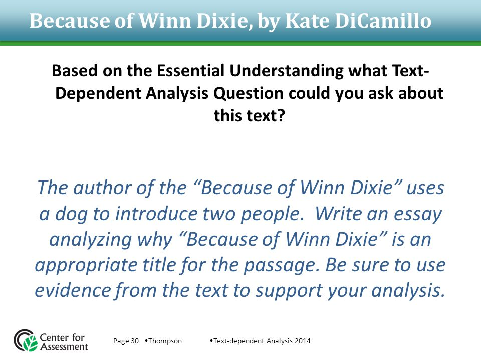 Because of Winn Dixie, by Kate DiCamillo Based on the Essential Understanding what Text- Dependent Analysis Question could you ask about this text.