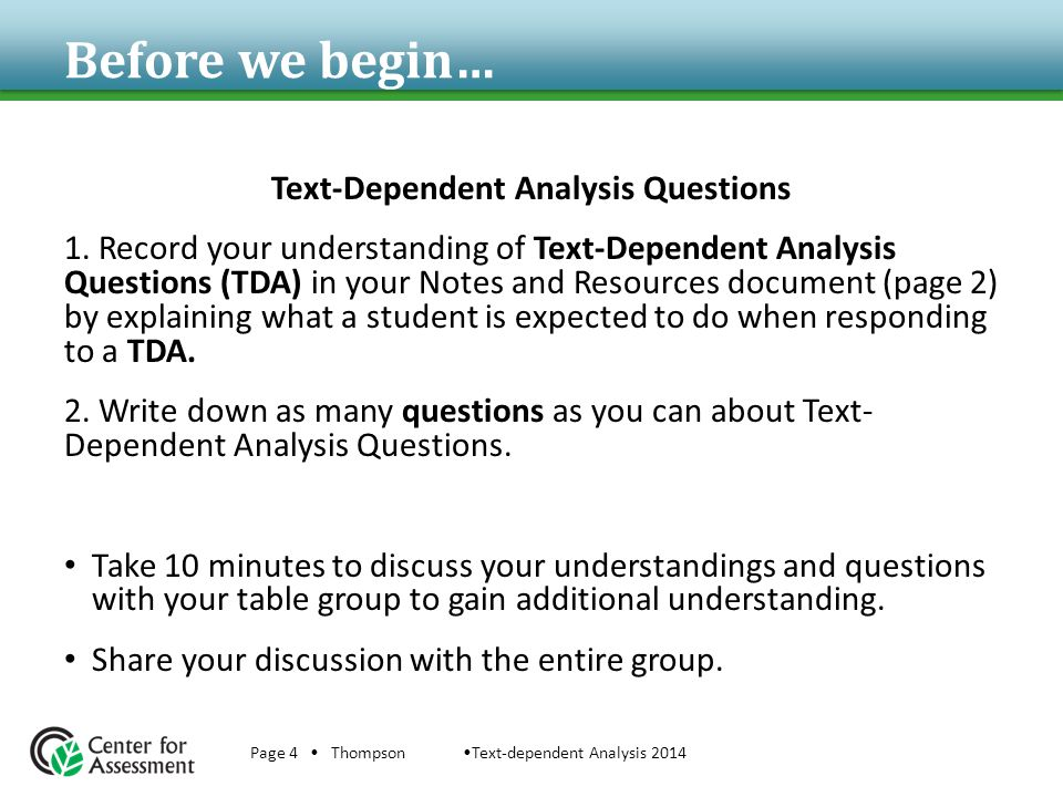 Before we begin… Text-Dependent Analysis Questions 1. Record your understanding of Text-Dependent Analysis Questions (TDA) in your Notes and Resources