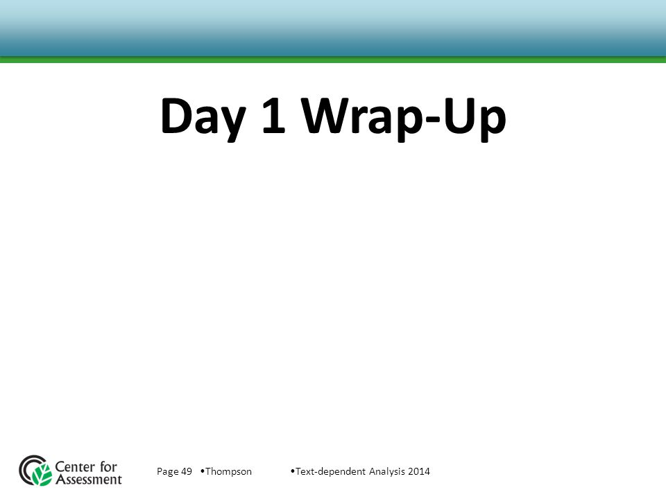 Day 1 Wrap-Up Page 49 ThompsonText-dependent Analysis 2014