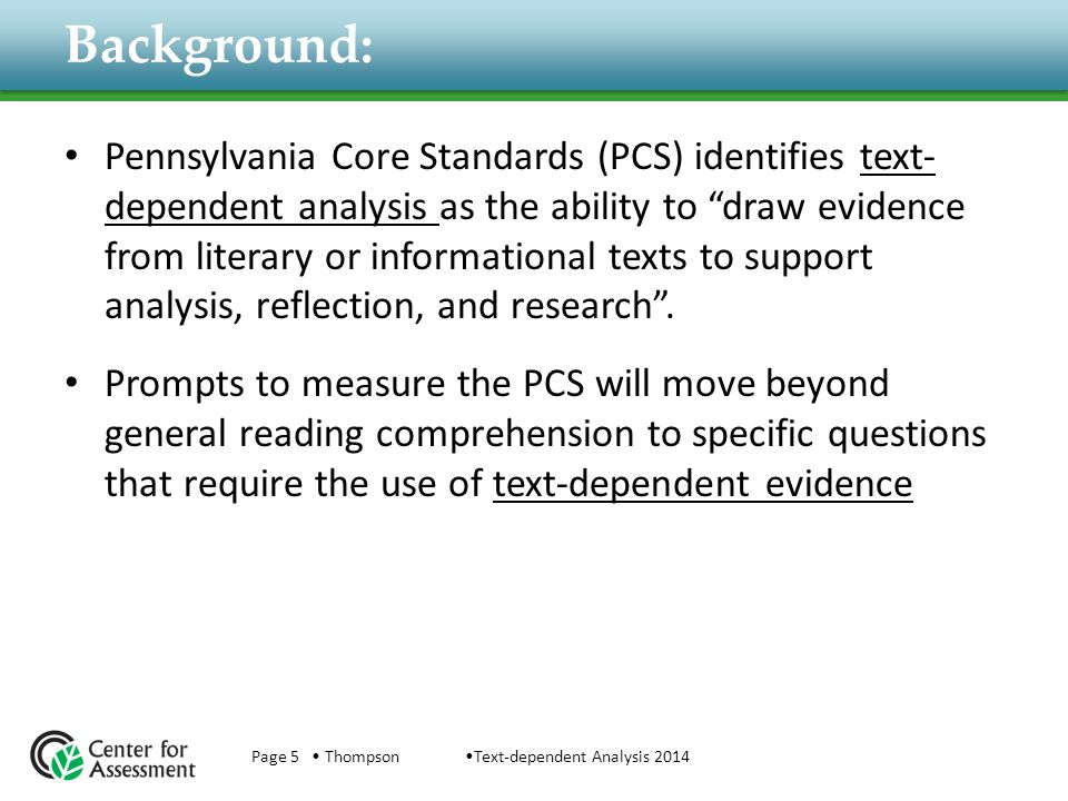"Background: Pennsylvania Core Standards (PCS) identifies text- dependent analysis as the ability to ""draw evidence from literary or informational text"