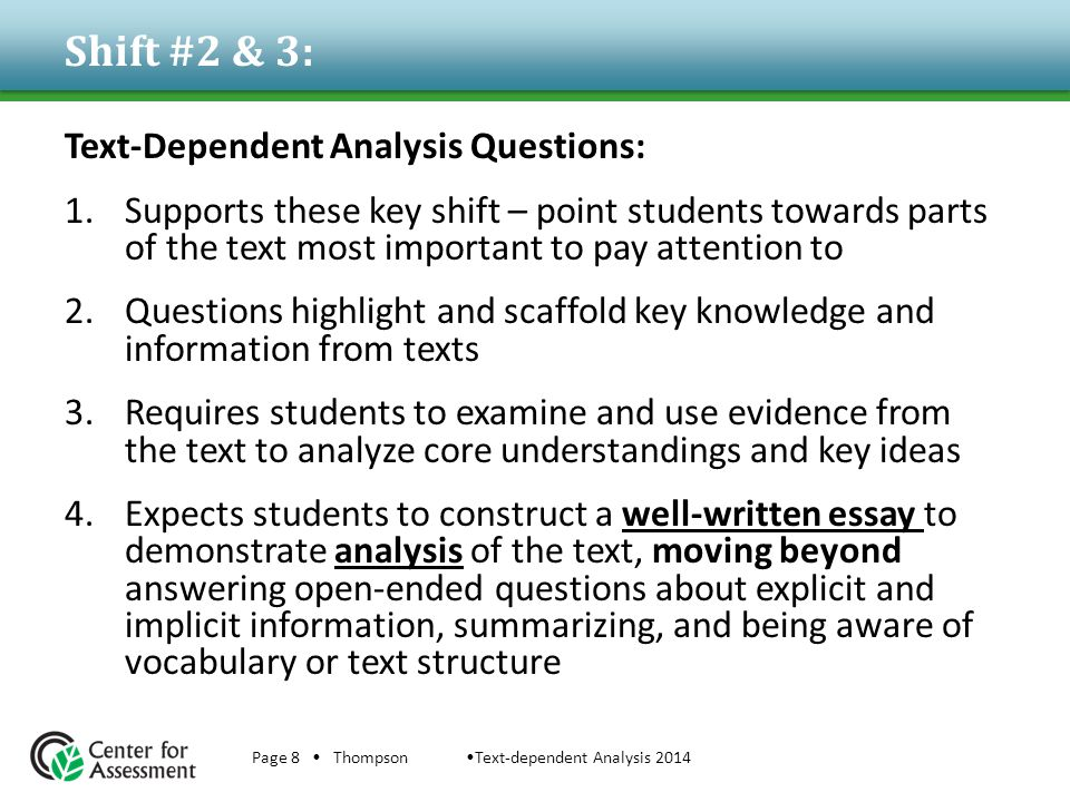 Shift #2 & 3: Text-Dependent Analysis Questions: 1.Supports these key shift – point students towards parts of the text most important to pay attention