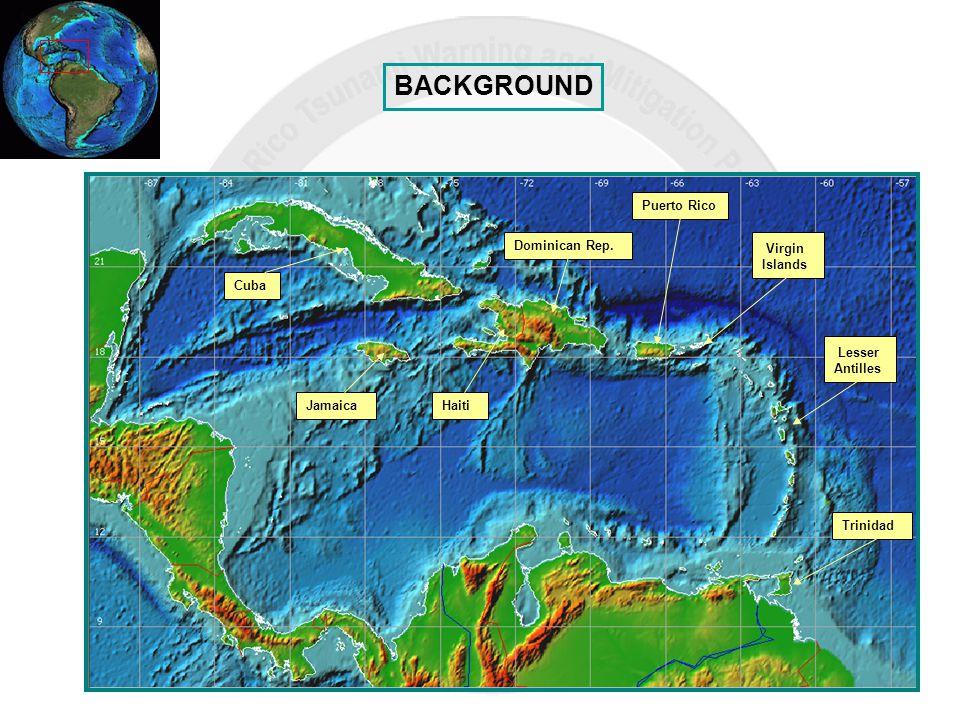 BACKGROUND Puerto Rico Dominican Rep. HaitiJamaica Cuba Virgin Islands Lesser Antilles Trinidad