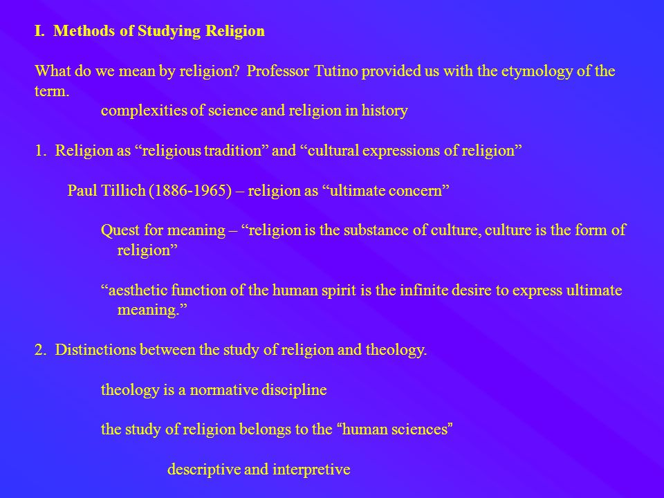 I. Methods of Studying Religion What do we mean by religion.
