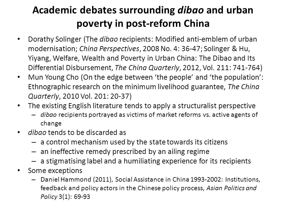Academic debates surrounding dibao and urban poverty in post-reform China Dorathy Solinger (The dibao recipients: Modified anti-emblem of urban modernisation; China Perspectives, 2008 No.