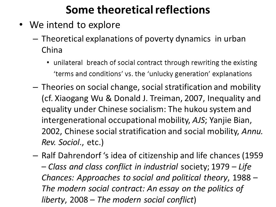 Some theoretical reflections We intend to explore – Theoretical explanations of poverty dynamics in urban China unilateral breach of social contract through rewriting the existing 'terms and conditions' vs.